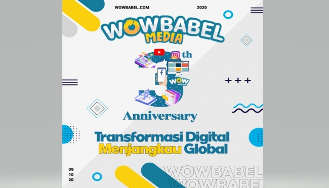 3 TAHUN WOW BABEL, TRANSFORMASI DIGITAL MENJANGKAU GLOBAL